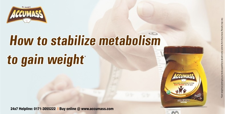 how-to-stabilize-metabolism-to-gain-weight-accumass