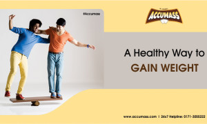 A Healthy Way to Gain Weight – Accumass