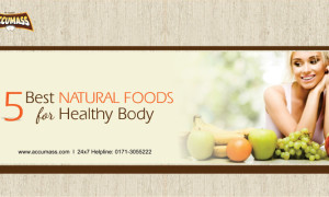 5 Best Natural foods for Healthy Body