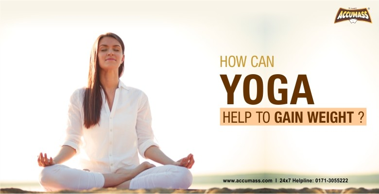 How Can Yoga Help To Gain Weight Accumass