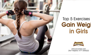 Top 5 Weight Gain Exercises For Girls