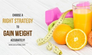 Choose A Right Strategy to Gain Weight Accurately